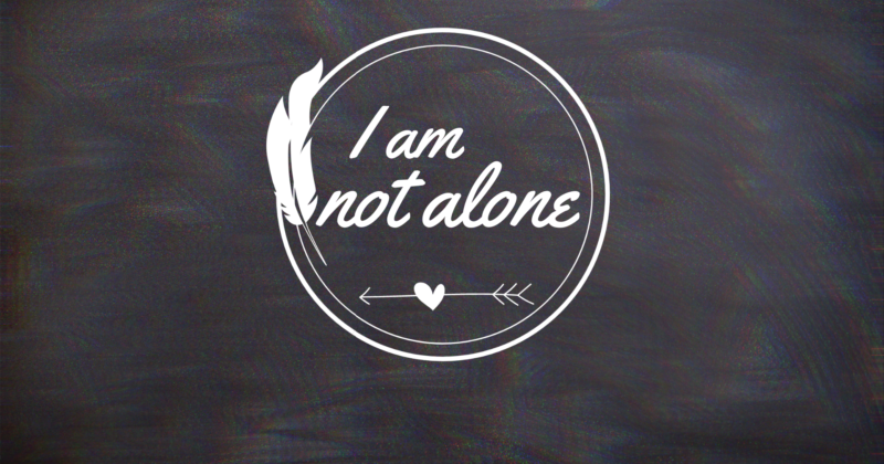 I'M NOT ALONE, JESUS IS WITH ME